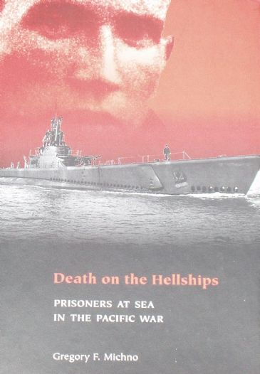 Death on the Hellships - Prisoners at Sea in the Pacific War, by Gregory F. Michno
